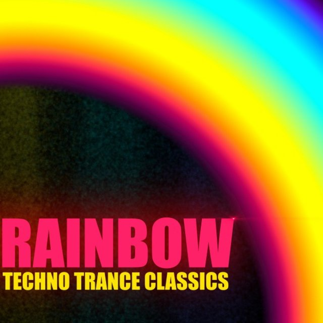 Rainbow Techno Trance Classics by Various Artists on TIDAL