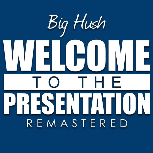 Welcome to the presentation (remastered) by big hush on amazon.