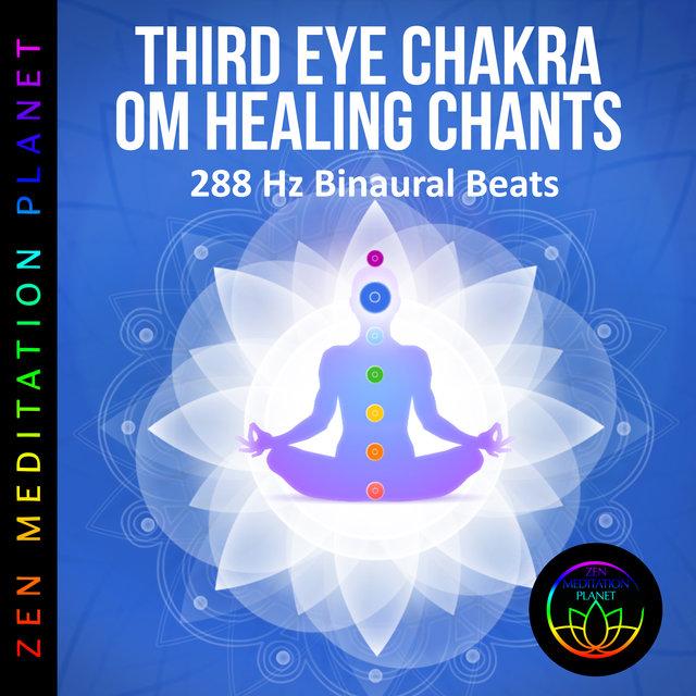 Third Eye Chakra OM Healing Mantra Chants - 288 Hz Binaural