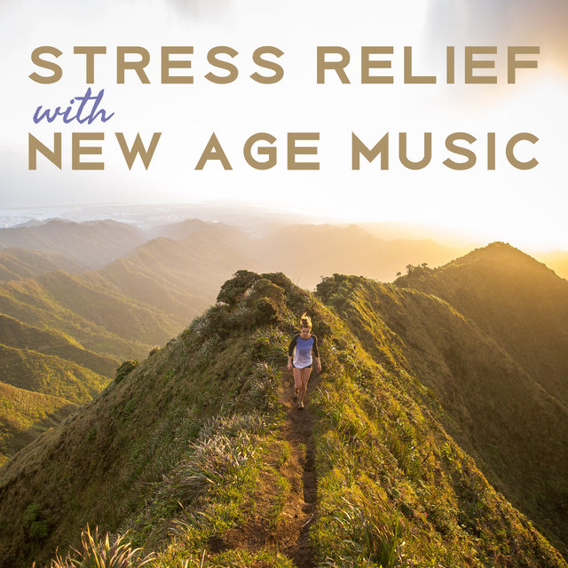 Listen to Stress Relief with New Age Music – Calm Down & Relax, Easy