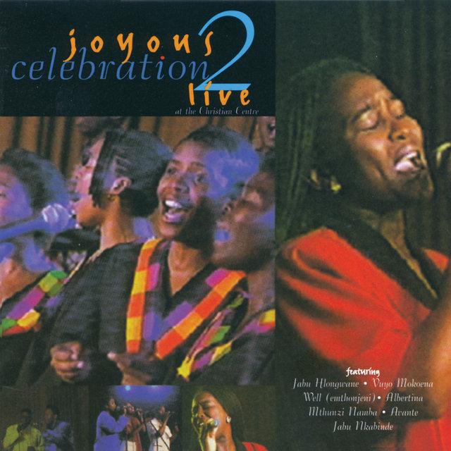 Joyous Celebration 2 by Joyous Celebration on TIDAL