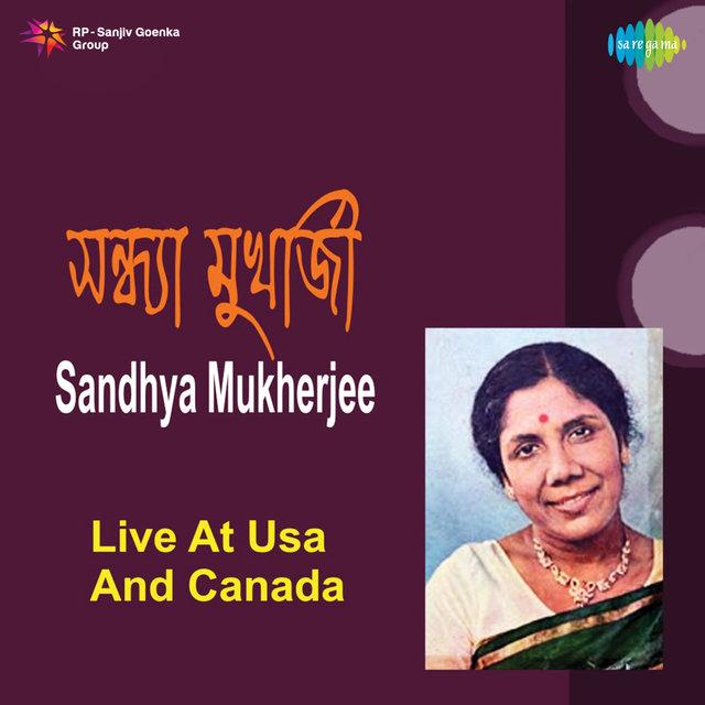 Live at USA and Canada - Sandhya Mukherjee by Sandhya