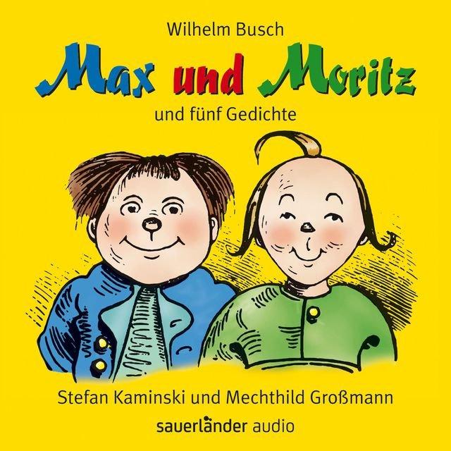 Max Und Moritz Und Fünf Gedichte Ungekürzte Lesung Mit