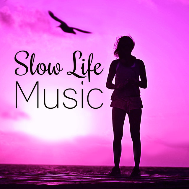 Slow Life Music - Best Relaxing Music with Nature Sounds to