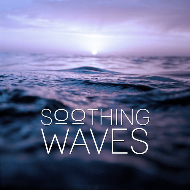 Listen to Soothing Waves - Healing Music, Relaxing Sounds