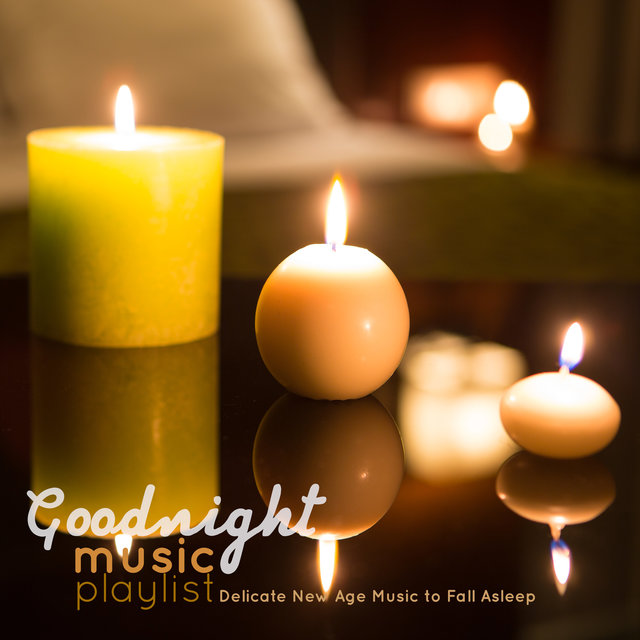 Goodnight Music Playlist: Delicate New Age Music to Fall