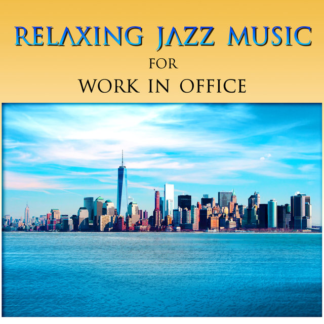 Relaxing Jazz Music for Work in Office - The Best