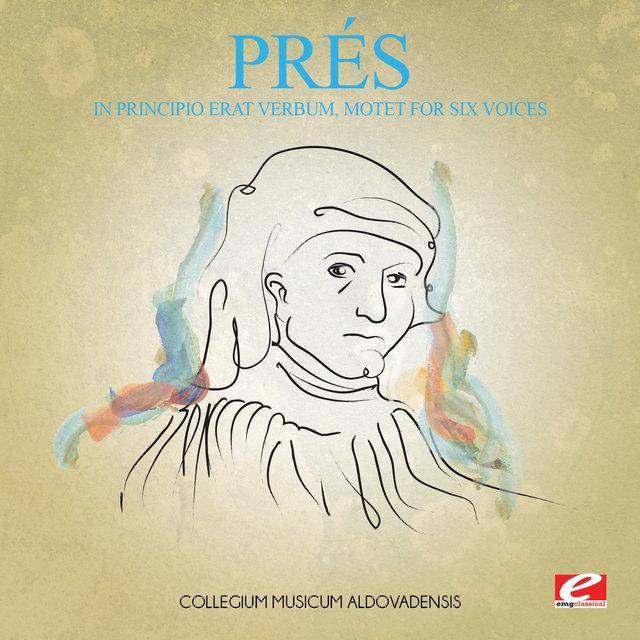 Prés: In Principio Erat Verbum, Motet for Six Voices