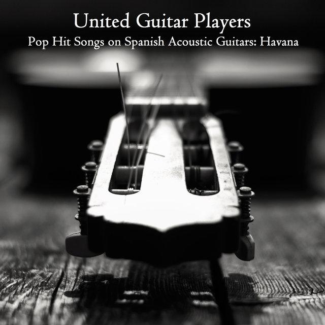 Pop Hit Songs on Spanish Acoustic Guitars: Havana by United