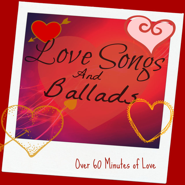 Love Songs and Ballads (80's and 90's Ballads, Power Ballads