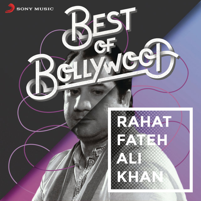 Best of Bollywood: Rahat Fateh Ali Khan by RAHAT FATEH ALI