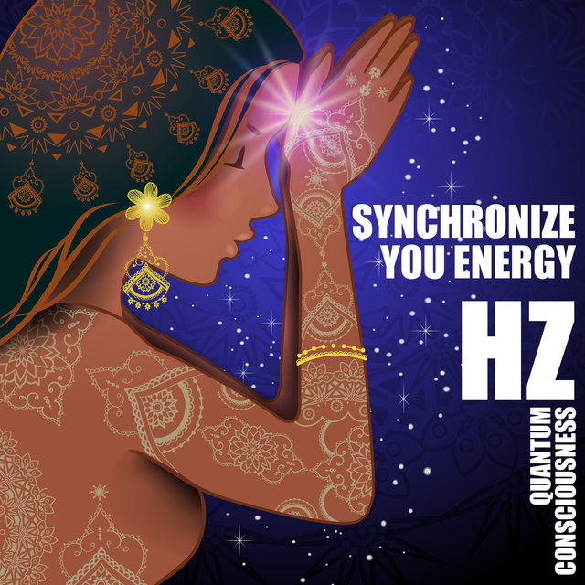 Synchronize Your Energy: HZ Quantum Consciousness - State of