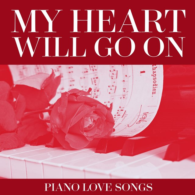 My Heart Will Go On - Piano Love Songs by The Golden Piano