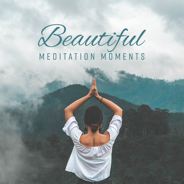 Beautiful Meditation Moments – New Age Yoga Relaxing Music, Pure