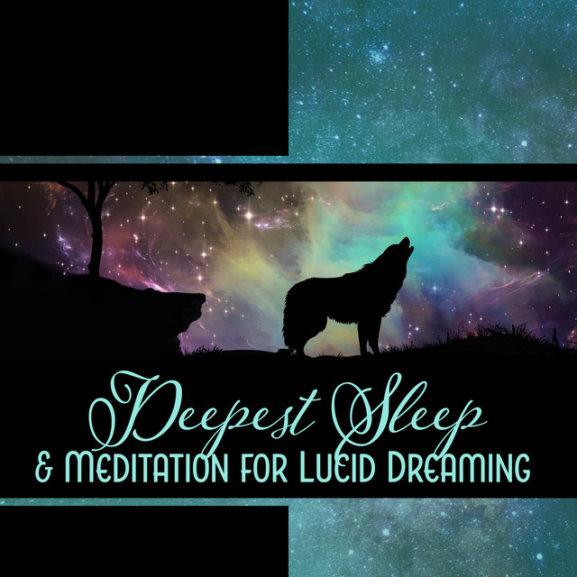 Deepest Sleep & Meditation for Lucid Dreaming - Very Delicate