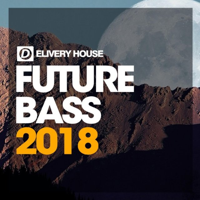 Future Bass 2018 by Various Artists on TIDAL