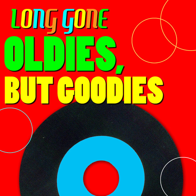 Listen to Long Gone - Oldies, But Goodies by Various Artists