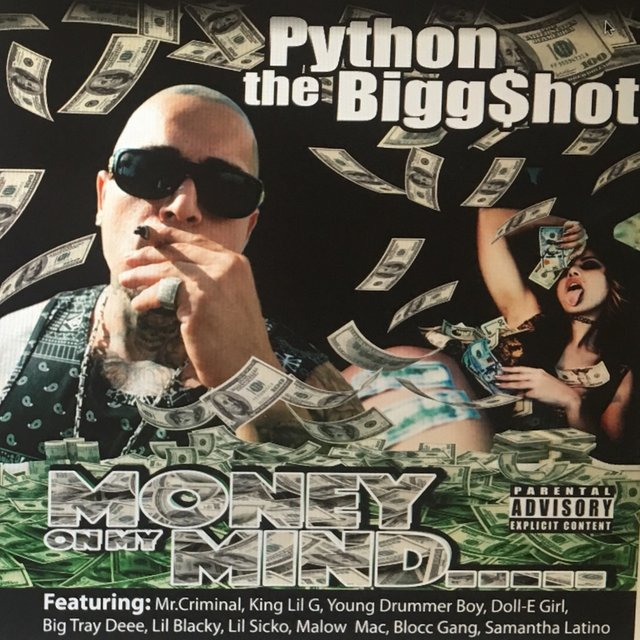 Listen to Money on My Mind by Python the Biggshot on TIDAL