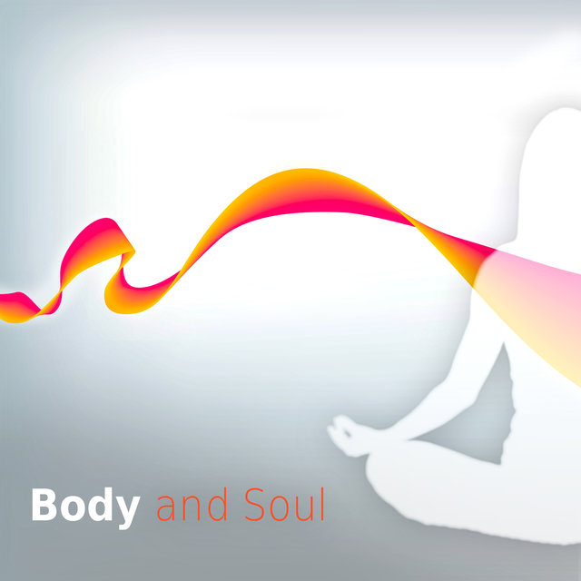 Body and Soul - Meditation and Relaxation Music, Yoga Music, Surya