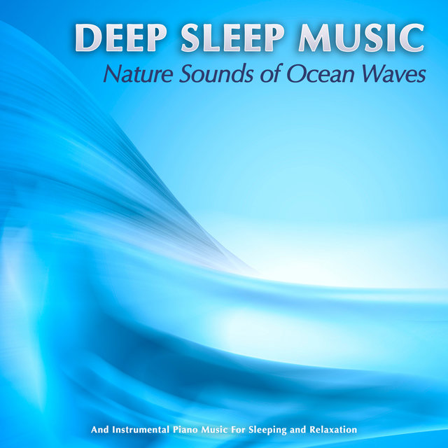 Listen to Deep Sleep Music: Nature Sounds of Ocean Waves and