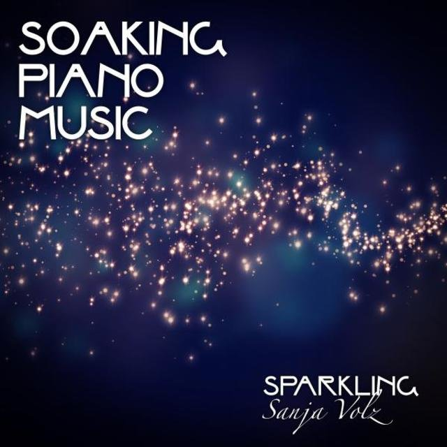 Soaking Piano Music: Sparkling by Sanja Volz on TIDAL