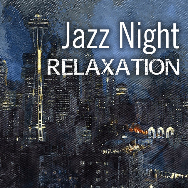 Jazz Night Relaxation – Awesome Relaxing Jazz, Smooth Cool