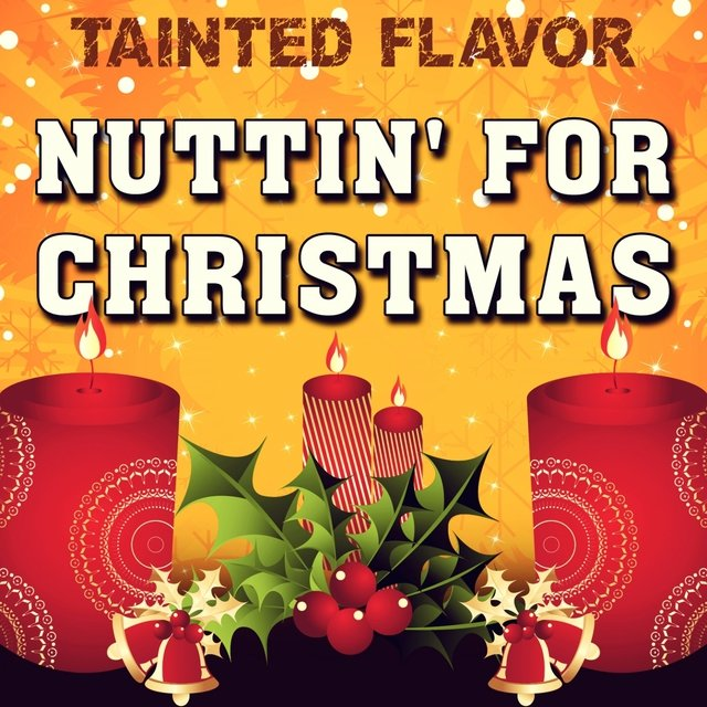 Nuttin For Christmas.Nuttin For Christmas By Tainted Flavor On Tidal