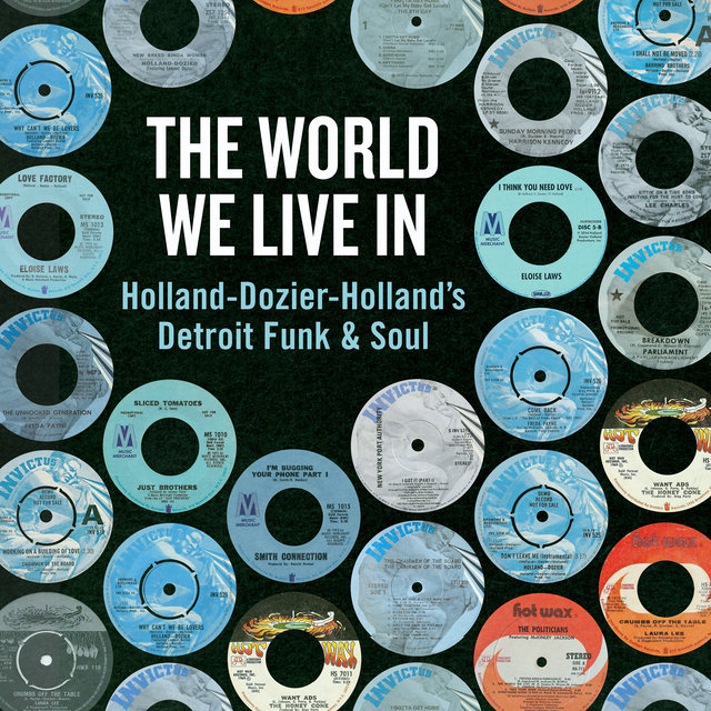 The World We Live In Holland Dozier S Detroit Funk Soul