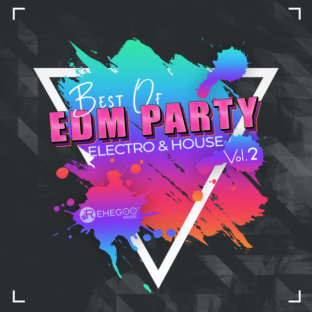 Best of EDM Party Electro & House Music Vol  2 by Various