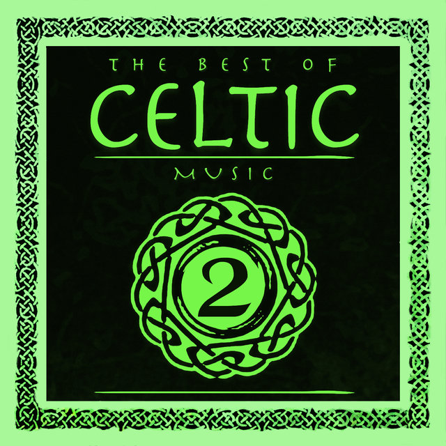 Listen to The Best of Celtic Music Vol 2 by Various Artists on TIDAL