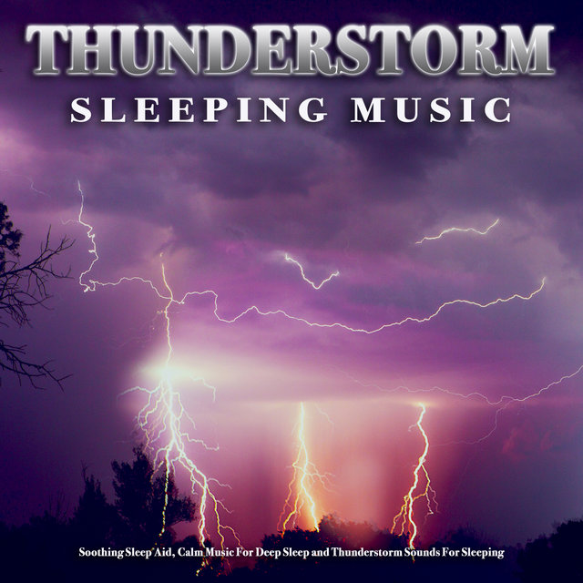 Thunderstorm Sleeping Music: Soothing Sleep Aid, Calm Music