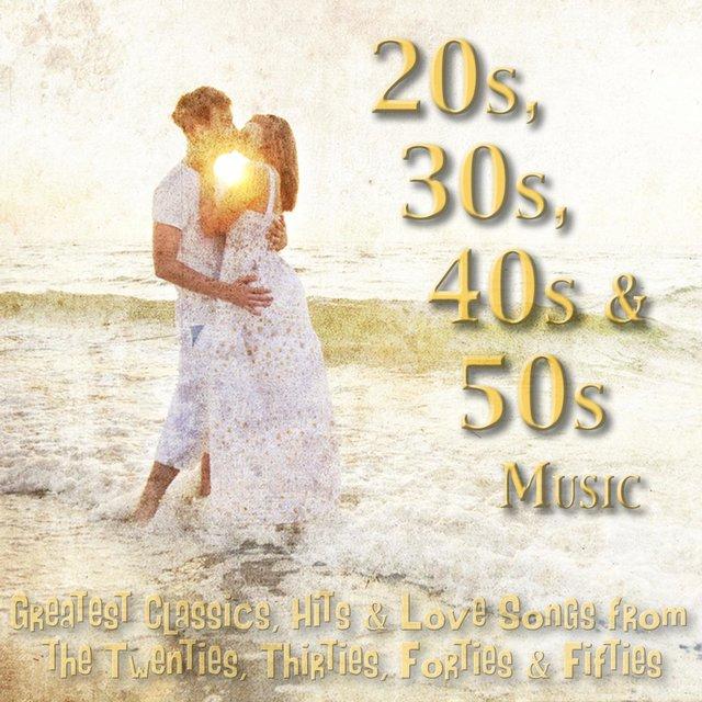 20s, 30s, 40s & 50s Music - Greatest Classics, Hits & Love