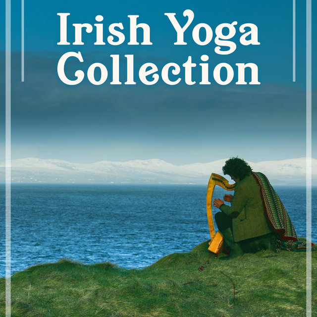 Irish Yoga Collection – Soft Relaxing Music, Flute and Harp, Bagpipe