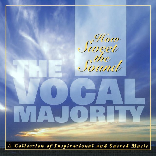 Listen to How Sweet the Sound by Vocal Majority on TIDAL