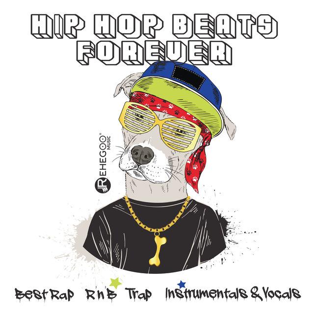 Hip Hop Beats Forever: Best Rap, R'n'B, Trap, Instrumentals & Vocals