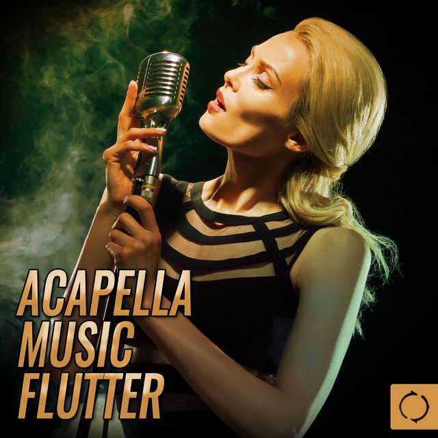Acapella Music Flutter by Various Artists on TIDAL