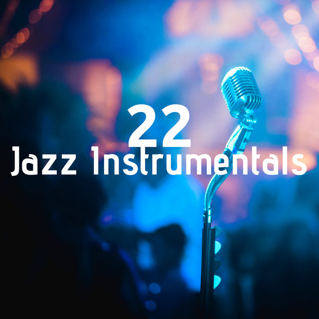 22 Jazz Instrumentals - Smooth, Relaxing Lounge Jazz Theme