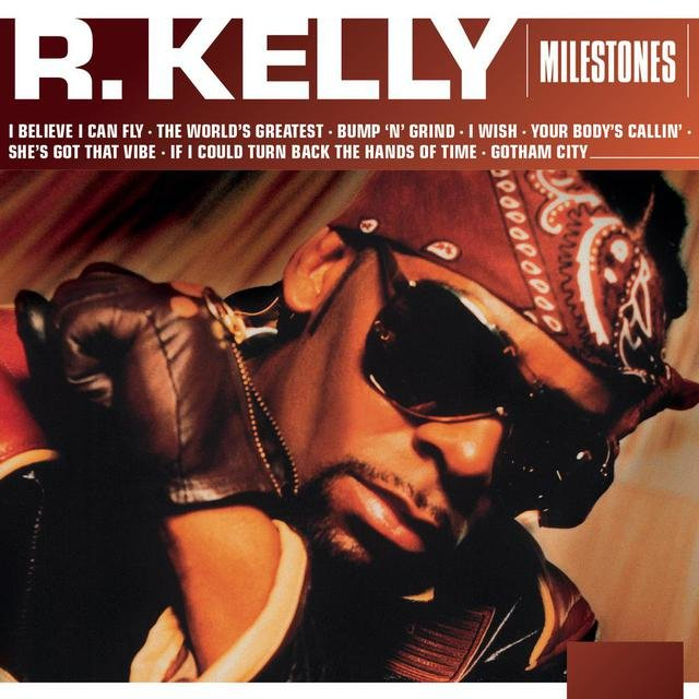 Milestones - R  Kelly by R  Kelly on TIDAL