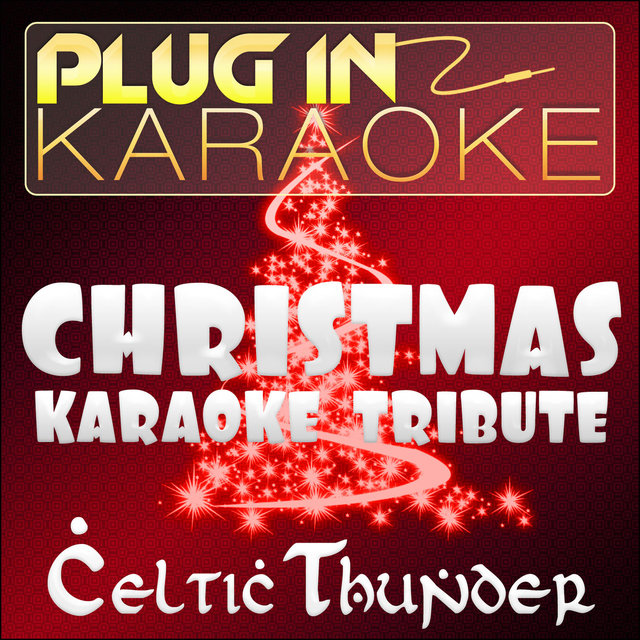 Celtic Thunder Christmas.Christmas Karaoke Tribute To Celtic Thunder By Plug In