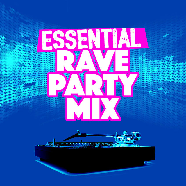 Essential Rave Party Mix by Dance Music Rave on TIDAL