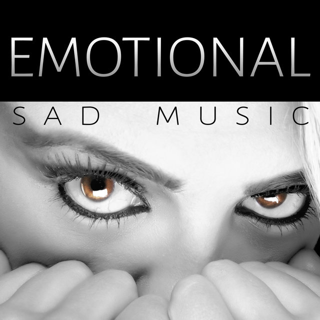 Emotional Sad Music - Sentimental Music to Cry, Romantic Background
