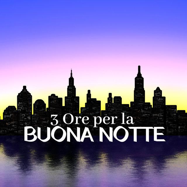 Listen To 3 Ore Per La Buona Notte Musica Per Dormire Profondamente