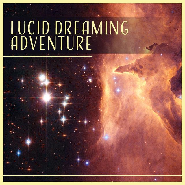 Lucid Dreaming Adventure - Deep Sleep Music, Imagination, Journey