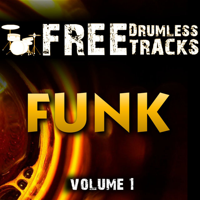 Free Drumless Tracks: Funk, Vol  1 by Andre Forbes on TIDAL