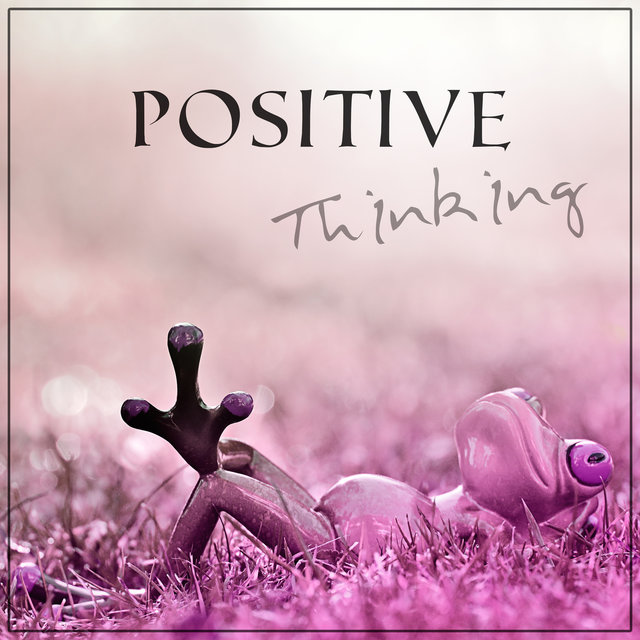 Positive Thinking - Study Music for Your Brain Power, Instrumental