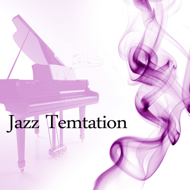 Jazz Temtation – Full of Passion Jazz, Most Instrumental Tones for