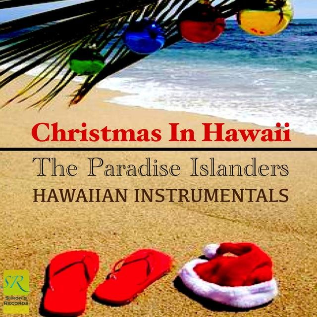 Christmas In Hawaii Images.Christmas In Hawaii Hawaiian Instrumentals By The Paradise