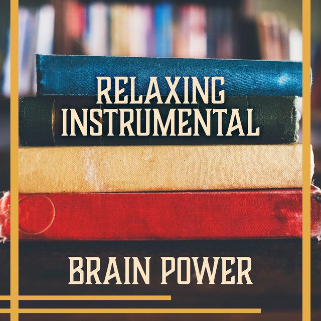 Listen to Relaxing Instrumental: Brain Power – Background