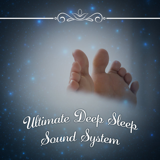 Ultimate Deep Sleep Sound System: No More Trouble Sleeping Music