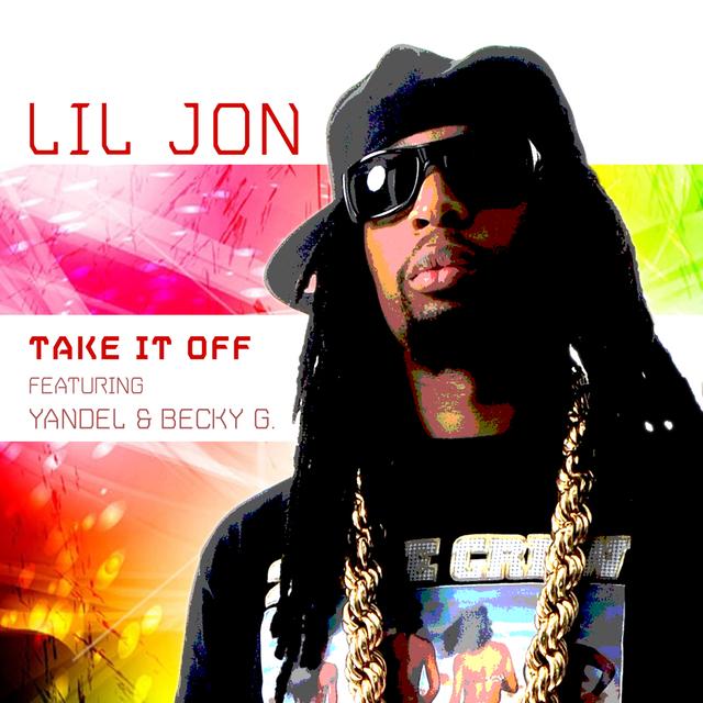 Listen to Take It Off by Lil Jon on TIDAL